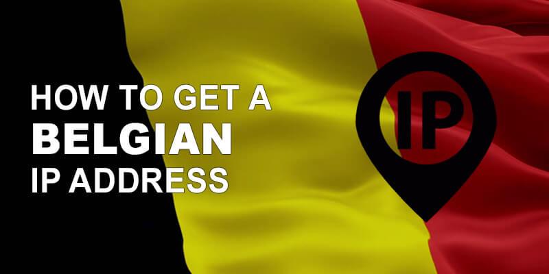 How to get Belgian IP