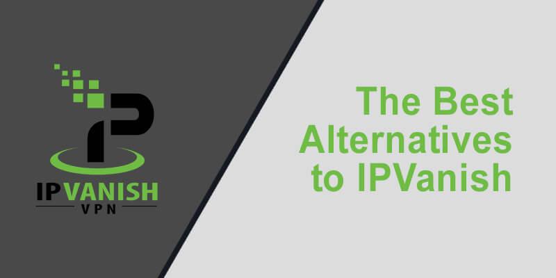 Best Alternative IPVanish