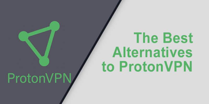 Best Alternative ProtonVPN