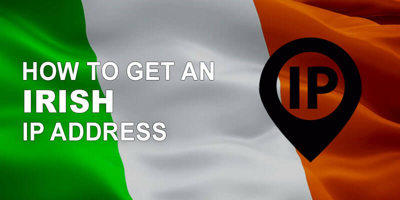 Get Irish IP