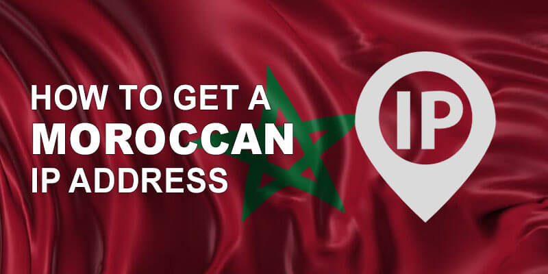 Get Moroccan IP