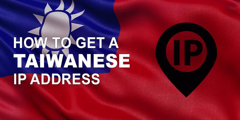 Get Taiwanese IP