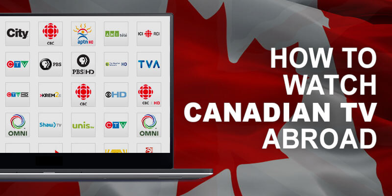 Watch Canadian TV abroad