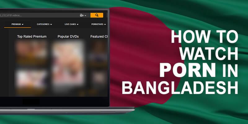 Watch Porn Bangladesh