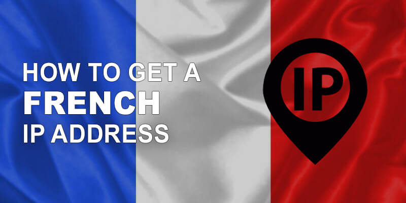 Get French IP