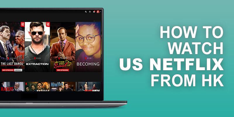 US Netflix from Hong Kong