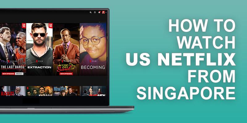 US Netflix from Singapore