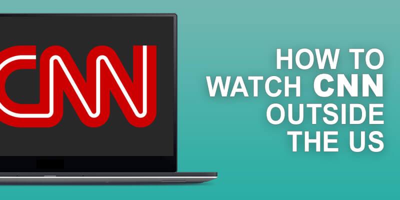 Watch CNN Outside US