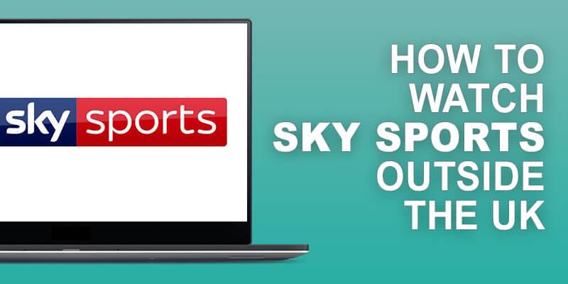 Watch Sky Sports Outside UK