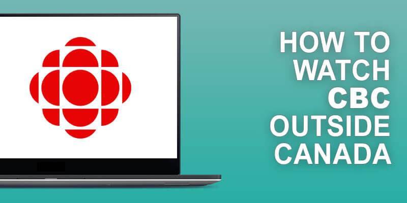 Watch CBC Outside Canada