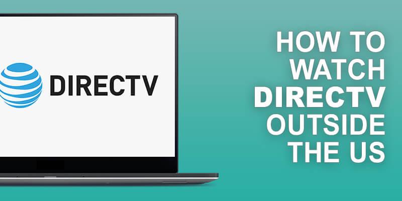 Watch DirecTV Outside US