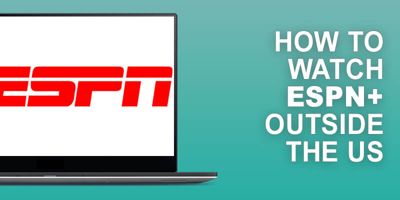 Watch ESPN+ Outside US