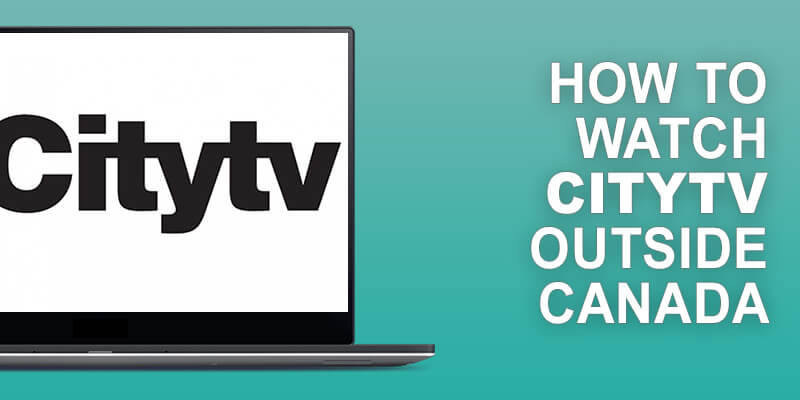 Watch Citytv Outside Canada