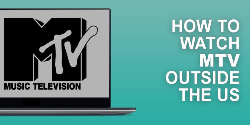 Watch MTV Outside US