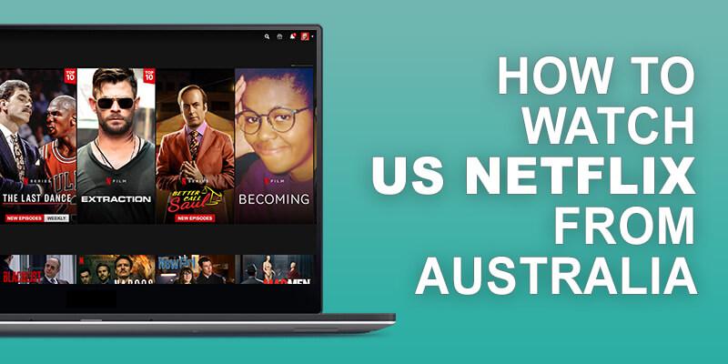 US Netflix from Australia
