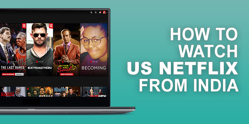 US Netflix from India