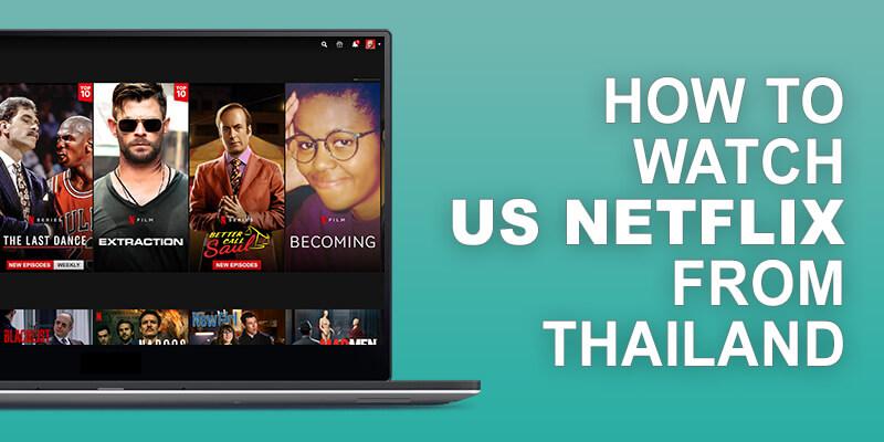US Netflix from Thailand